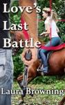 Loves Last Battle