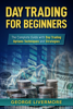 George Livermore - Day Trading for Beginners: The Complete Guide With Day Trading Options Techniques And Strategies kunstwerk