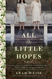 All the Little Hopes - Leah Weiss by  Leah Weiss PDF Download