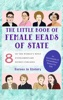 The Little Book Of Female Heads Of State  (An Encyclopedia Of World's Most Inspiring Women Book 1)