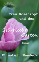 Frau Rosenzopf und der störrische Garten