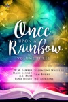 Once Upon A Rainbow Volume Three