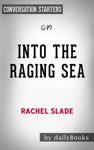 Into The Raging Sea Thirty-Three Mariners One Megastorm And The Sinking Of El Faro By Rachel Slade Conversation Starters