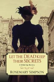 Let the Dead Keep Their Secrets book