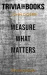 Measure What Matters How Google Bono And The Gates Foundation Rock The World With OKRs By John Doerr Trivia-On-Books