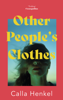 Calla Henkel - Other People's Clothes artwork