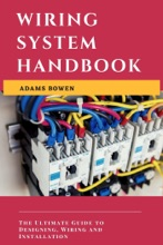 Wiring System Handbook; The Ultimate Guide to Designing, Wiring and Installation