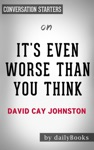 Its Even Worse Than You Think What The Trump Administration Is Doing To America By David Cay Johnston Conversation Starters