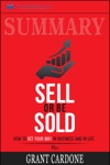 Summary Sell Or Be Sold How To Get Your Way In Business And In Life
