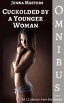 Cuckolded By A Younger Woman Omnibus Edition
