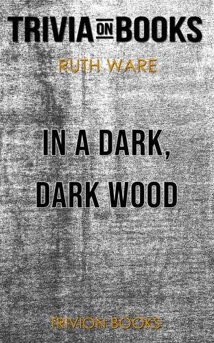 Trivia-On-Books - In a Dark, Dark Wood by Ruth Ware (Trivia-On-Books)