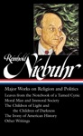 Reinhold Niebuhr Major Works On Religion And Politics LOA 263