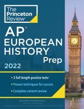 Princeton Review AP European History Prep, 2022