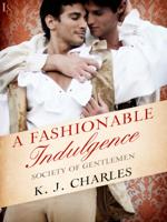 K.J. Charles - A Fashionable Indulgence artwork