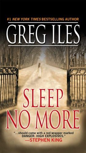 Greg Iles - Sleep No More