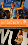 Life Lessons of an Ironman Triathlete