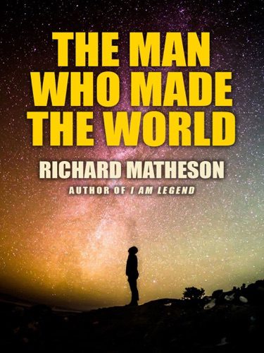 The Man Who Made the World