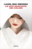 Download and Read Online Le vite nascoste dei colori