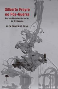 Gilberto Freyre no Pós-Guerra Book Cover