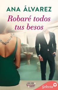 Robaré todos tus besos (Ladrón de guante blanco 2) Book Cover
