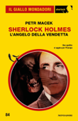 Sherlock Holmes. L'angelo della vendetta (Il Giallo Mondadori Sherlock)