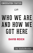 Who We Are and How We Got Here: Ancient DNA and the New Science of the Human Past by David Reich: Conversation Starters