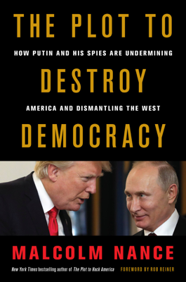 The Plot to Destroy Democracy - Malcolm Nance & Rob Reiner book
