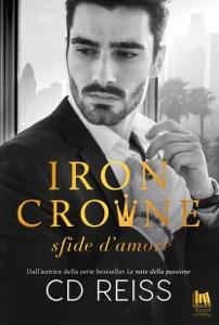 Iron Crowne. Sfide d'amore di CD Reiss Copertina del libro