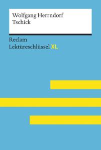 Tschick von Wolfgang Herrndorf: Reclam Lektüreschlüssel XL Buch-Cover