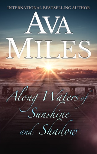 Ava Miles - Along Waters of Sunshine and Shadow