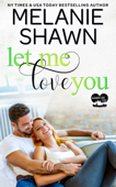 Download and Read Online Let Me Love You