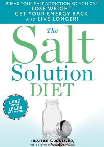 Heather K. Jones & The Editors of Prevention - The Salt Solution Diet