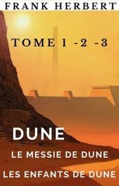 Download Dune, Le messie de Dune, Les enfants de Dune.