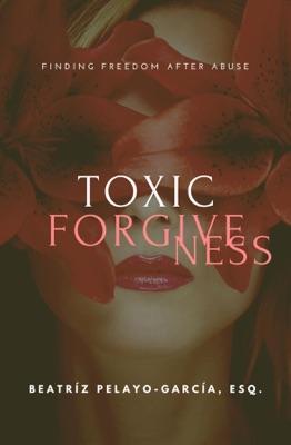 Toxic Forgiveness