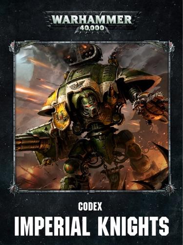 Games Workshop - Codex: Imperial Knights Enhanced Edition