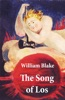 The Song Of Los (Illuminated Manuscript With The Original Illustrations Of William Blake)