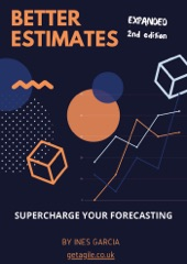 Better Estimates: Supercharge Your Forecasting (Agile Projects)