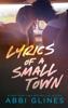 Abbi Glines - Lyrics of a Small Town artwork