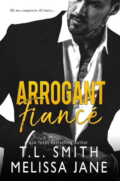 Arrogant Fiancé - T.L. Smith & Melissa Jane book cover