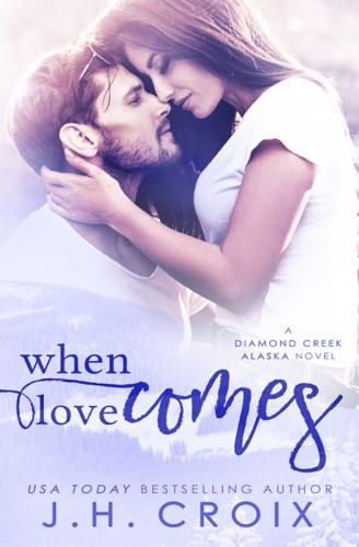 When Love Comes - J.H. Croix - J.H. Croix