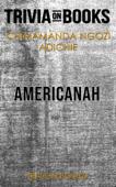 Americanah by Chimamanda Ngozi Adichie (Trivia-On-Books)