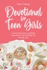 Devotional For Teen Girls: 3-minute Daily Inspirations From The Bible For Teenage Girls