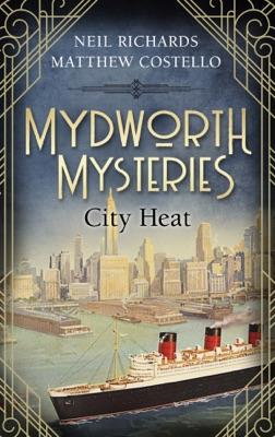 Mydworth Mysteries - City Heat
