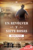 Un revólver y siete rosas (Serie Elizabethtown 1) Book Cover