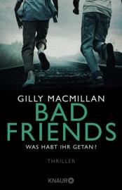 Bad Friends - Was habt ihr getan? PDF Download