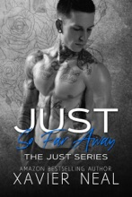 Just So Far Away: The Just Series