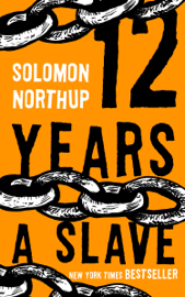 12 Years a Slave - Solomon Northup book summary