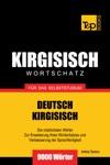 Wortschatz Deutsch-Kirgisisch Fr Das Selbststudium 9000 Wrter