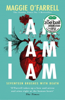 Maggie O'Farrell - I Am, I Am, I Am: Seventeen Brushes with Death artwork