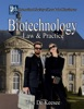 Biotechnology Law And Practice: Fundamentals Of The Biosciences Legal, Regulatory, Corporate Strategy - Case Law And Best Practices
